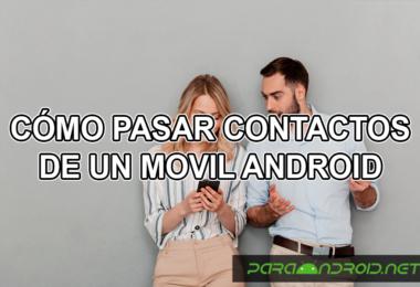 Cómo pasar contacto de un móvil Android