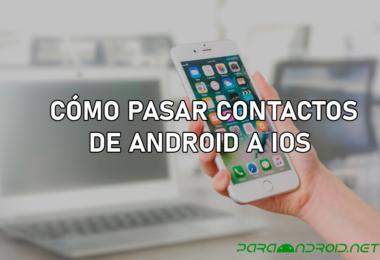 Como pasar contactos de Android a iOS