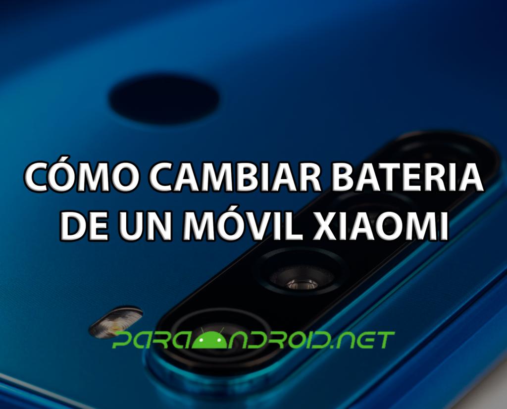 [GUÍA] Cómo cambiar batería de un móvil Xiaomi