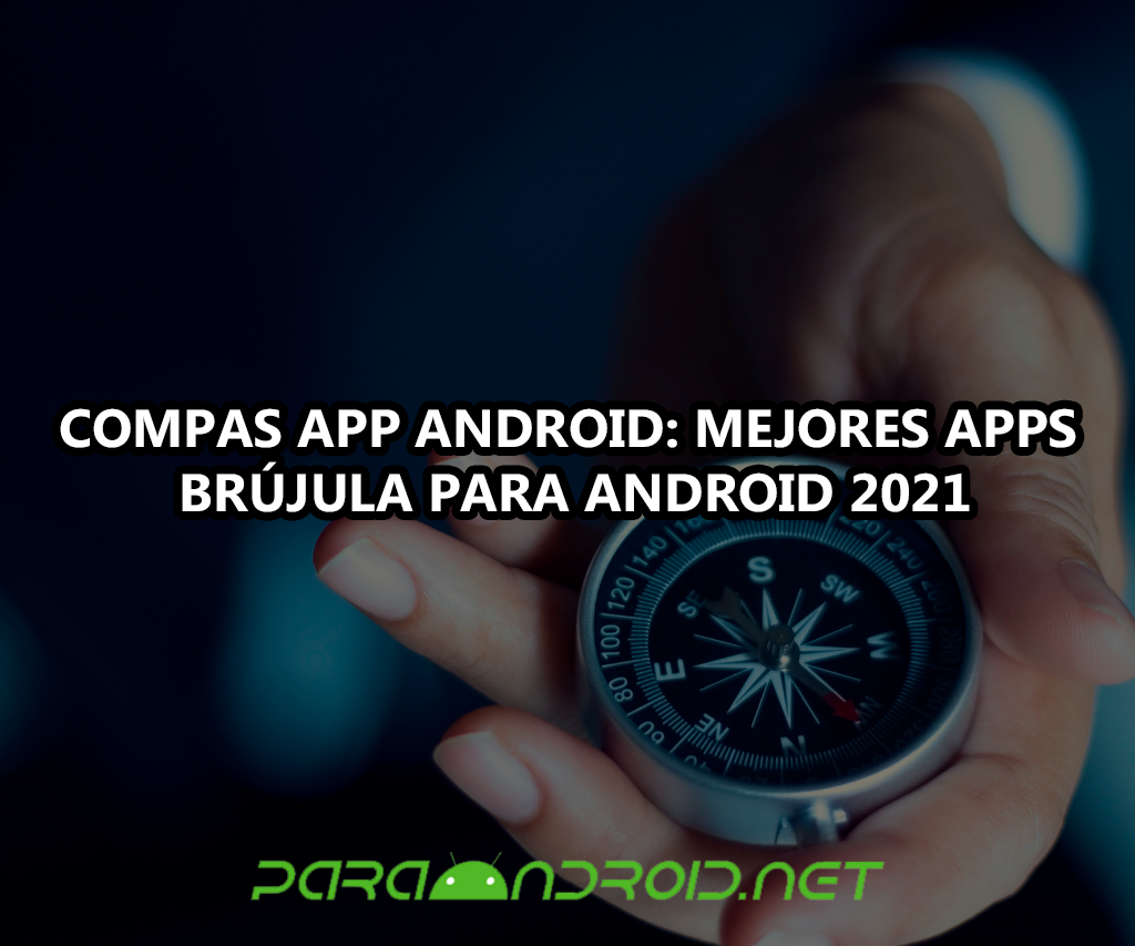 [LISTA] Compass App Android: Mejores apps brújula para Android 2021