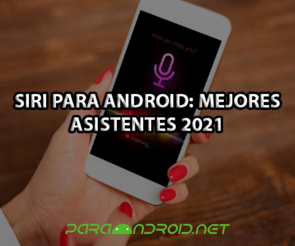Siri para Android: Mejores asistentes para Android 2021