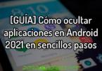 [GUÍA] Cómo ocultar aplicaciones en Android 2021 en sencillos pasos