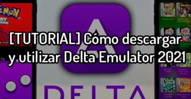 [TUTORIAL] Cómo descargar y utilizar Delta Emulator 2021