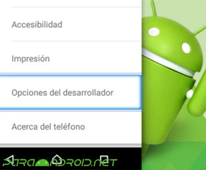 ¿Cómo activar las opciones de desarrollador en Android?