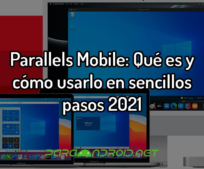 Parallels Mobile: Qué es y cómo usarlo en sencillos pasos 2021