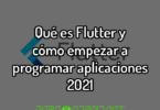 Qué es Flutter y cómo empezar a programar aplicaciones 2021