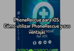 PhoneRescue para iOS: Cómo utilizar PhoneRescue y sus ventajas