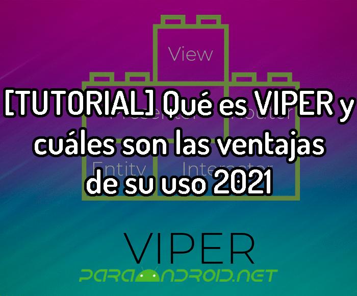 [TUTORIAL] Qué es VIPER y cuáles son las ventajas de su uso 2021