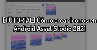 [TUTORIAL] Cómo crear iconos en Android Asset Studio 2021