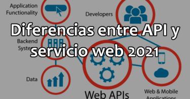 API Rest y Web Service: Diferencias entre API y Servicio Web 2021